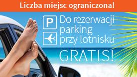 Do rezerwacji parking przy lotnisku gratis!